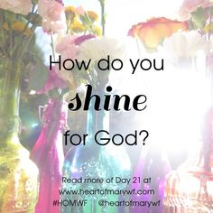 How do you? Leave a comment! We would love to hear it! #shineforhim #HOMWF #rgmag