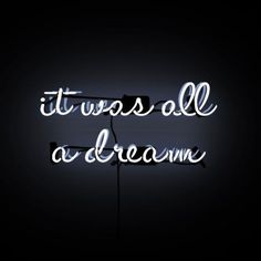 It Was All a Dream Neon Sign - 2 pieces