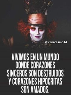 Los hombres mentirosos e hipócritas Sad Love Quotes, Life Quotes, Happy Quotes, Mad Hatter Quotes, Words Can Hurt, Alice And Wonderland Quotes, I Hate My Life, Frases Tumblr, Sad Girl