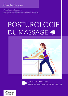 """""""Posturologie du massage"""" de Carole Berger, éditions Dangles, 224 p."""