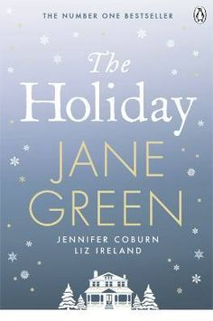 The Holiday, Jane Green - Release date November 8 - Get your copy for the Holidays! :)