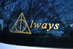"""Harry Potter Deathly Hallows Always Vinyl Decal by LicketyCut When I am eighty and sitting in a rocking chair, I will be reading Harry Potter. And one of my friends will look at me and ask, """"After all"""