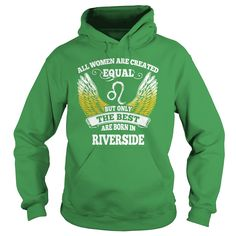 Riverside Shirts All Women Are Created Equal but Only the Best Born in Riverside Tshirts Guys ladies tees Hoodie Sweat Vneck Shirt for women  #gift #ideas #Popular #Everything #Videos #Shop #Animals #pets #Architecture #Art #Cars #motorcycles #Celebrities #DIY #crafts #Design #Education #Entertainment #Food #drink #Gardening #Geek #Hair #beauty #Health #fitness #History #Holidays #events #Home decor #Humor #Illustrations #posters #Kids #parenting #Men #Outdoors #Photography #Products #Quotes…