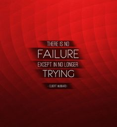 There is no failure except in no longer trying. | Julian Pencilliah Inspire #Quotes #Inspiration #Motivation