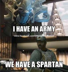 We have a Spartan - Halo