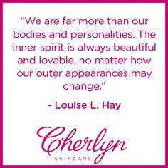 #inspiration #quotes #LouiseHay #body #personality #spirit #love #innerbeauty #realbeauty #beauty