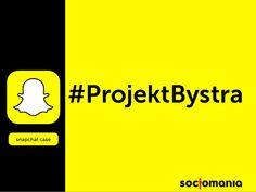 #ProjektBystra snapchat case