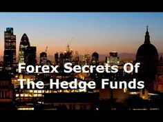 Forex Trading Secrets -  Best Forex Trading Strategies of Hedge Funds Revealed