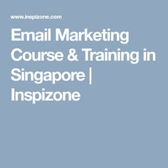 Learn advanced email marketing strategy to grow your business. So, improve engagement with Inspizone's Advanced Email Marketing training course in Singapore. Email Marketing Strategy, Marketing Training, Mail Email, Internet Marketing Course, Training Courses, Singapore, Digital Marketing, Post Office, Learning