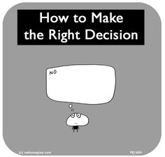 How to make the right decision - Source Last Lemon, Creative Thinking, Awkward, Me Quotes, Confusion, Love, Sayings, Learning, Words
