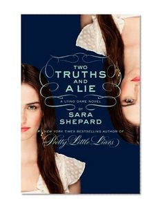 Bestseller books online The Lying Game 3: Two Truths and a Lie Sara Shepard  http://www.ebooknetworking.net/books_detail-0061869740.html
