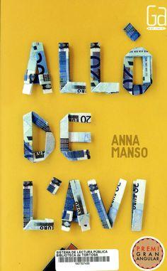 Manso, Anna. Allò de l'avi. Barcelona : Cruïlla, 2016 Anna, Lectures, Toot, Typography, Frame, Lab, Barcelona, Names, Literature