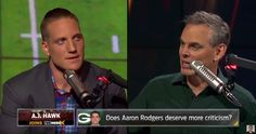 A.J. Hawk Defends Aaron Roders to Colin Cowherd -- Colin Cowherd wonders if Green Bay Packers quarterback Aaron Rodgers deserves more criticism. Former teammate A.J. Hawk leaps to Rodgers' defense.