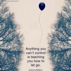 Letting go, was so difficult.
