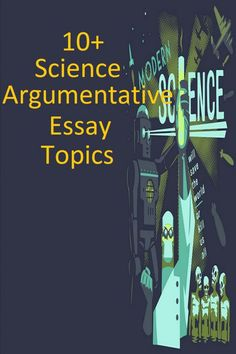 Awesome Science Argumentative Essay Topics. science essay topics political science argumentative essay topics article on science topics science argumentative essay topics science speech topics When we want to make an argumentative essay, we should understand the difference between argument and judging. Science Articles, Science Topics, Problem Solution Essay, Argumentative Essay Topics, History Essay, About Climate Change, Essay Examples, Medical Problems, Political Science