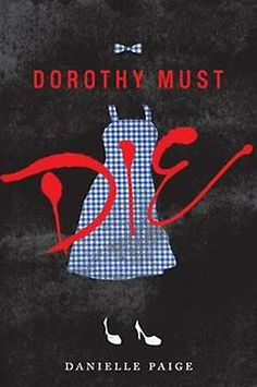 Dorothy Must Die--saw this at Barnes and noble awhile ago, very intrigued!