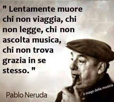 A me me piace o blues, Quotes Thoughts, Words Quotes, Love Quotes, Best Quotes, Motivational Quotes, Inspirational Quotes, Italian Quotes, Italian Humor, Pablo Neruda