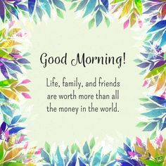 Cute inspirational good morning quote on floral background.