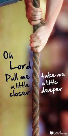Come Closer | Bible Verses, Bible Verses About Love, Inspirational Bible Verses, and Scripture Verses
