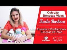 Passo a Passo de Bonecas de Pano por Karla Barbosa - YouTube