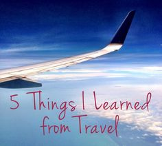 Five Things I Learned From Travel