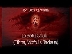 Ion Luca Caragiale - La Botu Calului (Tihna, Moftul Si Taclaua) - YouTube I Movie, Victoria, Entertaining, Theater, Youtube, Movie Posters, Theatres, Film Poster, Teatro