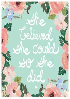 She Believed She Could So She Did, Motivational Art Print, Bright or Blush Flowers, Hand-drawn Calligraphy, 5x7 or 8x10 High Quality