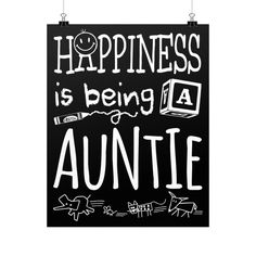 """""""Happiness is Being a Auntie!"""" Fine Art Poster"""