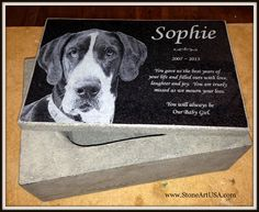 R.I.P. Sophie ~ 12x8x5 granite headstone/urn  New Ideas for Pet Grave Stones ... Custom made memorial stones & cremation urns for pets. The granite is laser etched with your pet's photo and your words. Markers will stay beautiful for generations in the yard or cemetery. Memorial stones can be made for people too as well as for our beloved dogs, cats & all pets. See more at www.StoneArtUSA.com Let me know if you have any questions, Eric @ StoneArtUSA