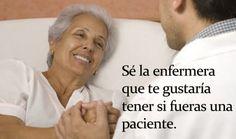 Sé la enfermera que te gustaría tener si fueras una paciente. #enfermeros #enfermera