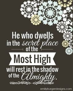 He who {dwells} in the secret place of the Most High will {rest in the shadow} of the Almighty. Psalm 91:1  Artwork by @Emily Schoenfeld Burger Designs #InspriationalQuotes #Scriptureoftheday