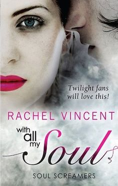 YOUNG READERS: Review + GIVEAWAY: With All My Soul by Rachel Vincent