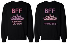 Cute Matching BFF Sweatshirts for Best Friends - Drama Queen and Princess