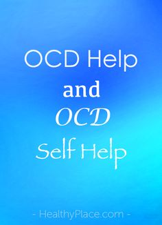 People suffering from obsessive compulsive disorder can get OCD help from a variety of sources. OCD is a chronic illness which requires that patients manage and cope with symptoms throughout their lives. If you spend large amounts of time performing rituals in an attempt to stop repetitive thoughts, you need to seek OCD help. This article also contains 4 effective OCD self-help strategies.   www.HealthyPlace.com