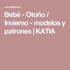 Bebé - Otoño / Invierno - modelos y patrones | KATIA