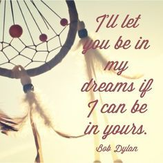 Maia DiLorenzo I love Bob Dylan quotes! Dream Catcher Quotes, Dream Quotes, Quotes To Live By, Me Quotes, Dream Catchers, Cool Words, Wise Words, Bob Dylan Quotes, Give Peace A Chance