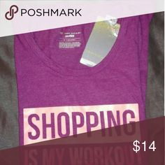 Work out tshirt New with tags! Shopping is my work out! Comfy tee Tops Tees - Short Sleeve