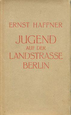 Jugend auf der Landstrasse Berlin HAFFNER, Ernst  Berlin: Bruno Cassirer 1932.
