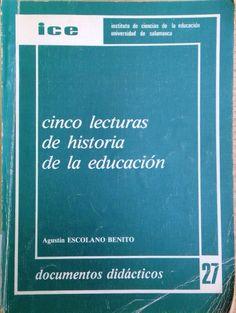 Cinco lecturas de historia de la educación / Agustín Escolano Benito