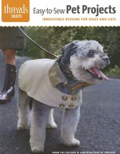 Threads Selects Easy to Sew Pet Projects  - Softcover - Dog owners will delight; cat owners will purr. From canine coats to cat pillows, here are six quick and easy projects to sew. Stitch up the whole collection for your favorite pet!  Pamper your pet with style using these half-dozen fun projects:      *London Dog Coat     *Pet-Shaped Pillow     *Lovable Leashes     *Box-Seat Pet Bed     *Socktopus Toy     *Picture-Perfect Pet Pillow