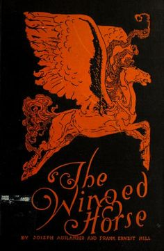 Joseph Auslander and Frank Ernest Hill, The Winged Horse: The Story of Poets and Their Poetry (1927).