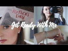 Get Ready With Me | Mother's Day GRWM - YouTube