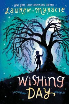 Wishing Day/ Lauren Myracle / Julie McLaughlin / Katherine Tegen Books/ HarperCollins Publishing/ May 3, 2016/ ISBN:  9780062342065/  From beloved and bestselling author Lauren Myracle comes the first book in an enchanting trilogy about three sisters, the magic of traditions, and the...