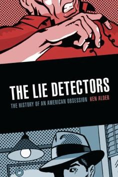 """In this fascinating history of the lie detector, Ken Alder exposes some persistent truths about our culture: why we long to know the secret thoughts of our fellow citizens; why we believe in popular science; and why we embrace """" truthiness."""""""