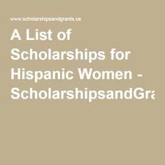 A List of Scholarships for Hispanic Women - ScholarshipsandGrants.us