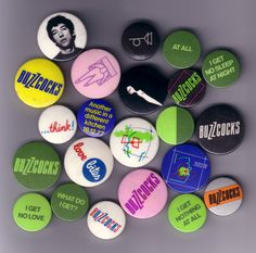 I had all these badges. Where are they now. Buzzcocks - wonderful