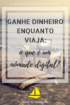 Independência geográfica: esta é a ideia, que encanta cada dia mais pessoas para dentro deste estilo de vida! Descubra o que é um nômade digital!