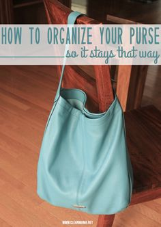How to Organize Your Purse (so it stays that way) via Clean Mama