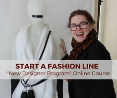"New Designer Program - This is the complete ""How to Start a Fashion Business"" Course. It's the step-by-step guide to starting a business the right way."