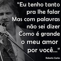Músicas que a gente ama: Como é Grande o Meu Amor Por Você - Roberto Carlos